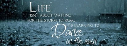 life-isnt-about-waiting-for-the-storm-to-pass-640x236